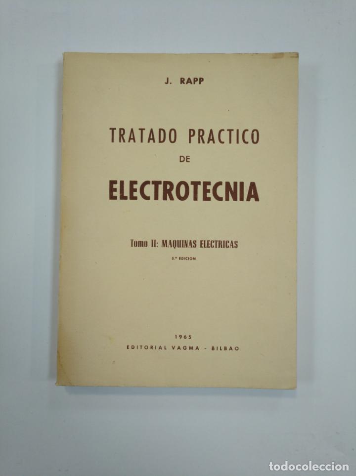 Libros de segunda mano: TRATADO PRACTICO DE ELECTROTECNIA. J. RAPP. 2 VOLUMENES. TOMO I Y II. EDITORIAL VAGMA BILBAO. TDK382 - Foto 5 - 159476414