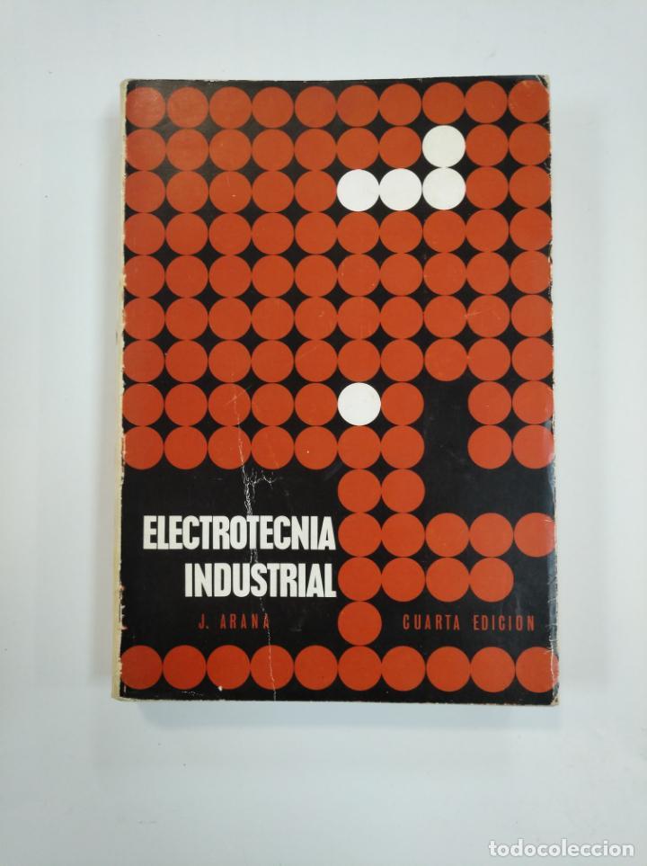 ELECTROTECNIA INDUSTRIAL. J. ARANA ALBIZURI. TDK382 (Libros de Segunda Mano - Ciencias, Manuales y Oficios - Otros)