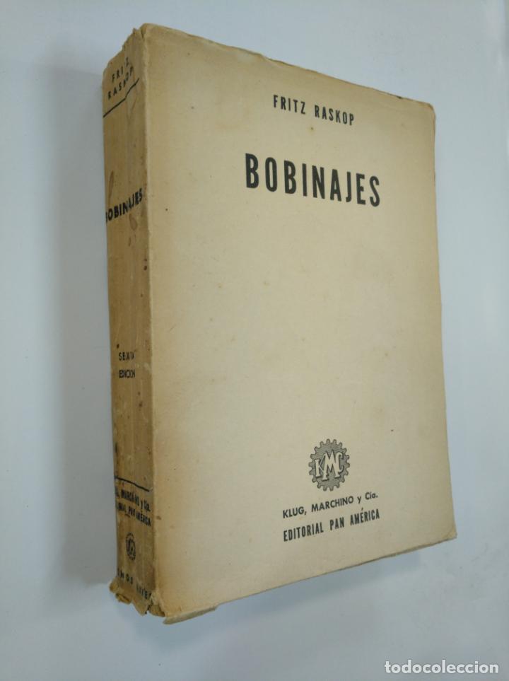 Libros de segunda mano: BOBINAJES. FRITZ RASKOP. KLUG, MARCHINO Y CIA. EDITORIAL PAN AMERICA. TDK382 - Foto 3 - 159493634