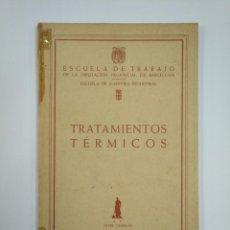 Libros de segunda mano - TRATAMIENTOS TERMICOS. ESCUELA DE TRABAJO DE LA DIPUTACION PROVINCIAL DE BARCELONA. TDK382 - 159496814
