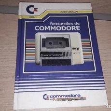 Libros de segunda mano: RECUERDOS DE COMMODORE LIBRO NUEVO AMSTRAD MSX SPECTRUM. Lote 159508886