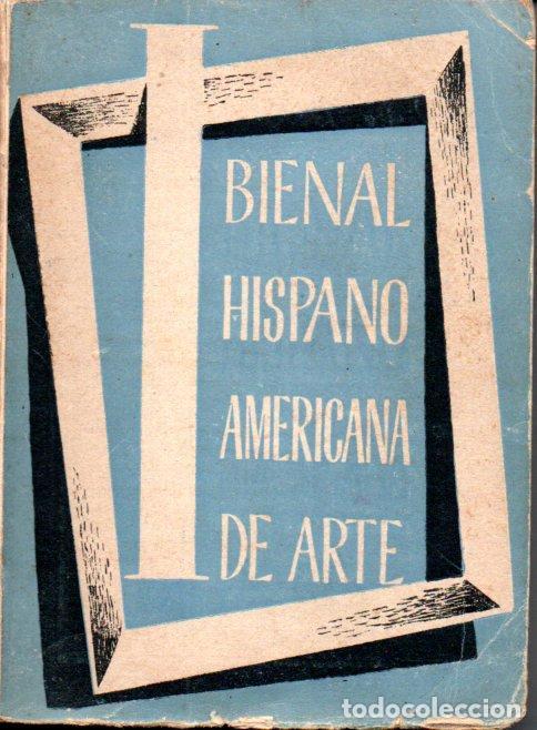 BIENAL HISPANO AMERICANA DE ARTE 1951 - CATÁLOGO (Libros de Segunda Mano - Bellas artes, ocio y coleccionismo - Otros)