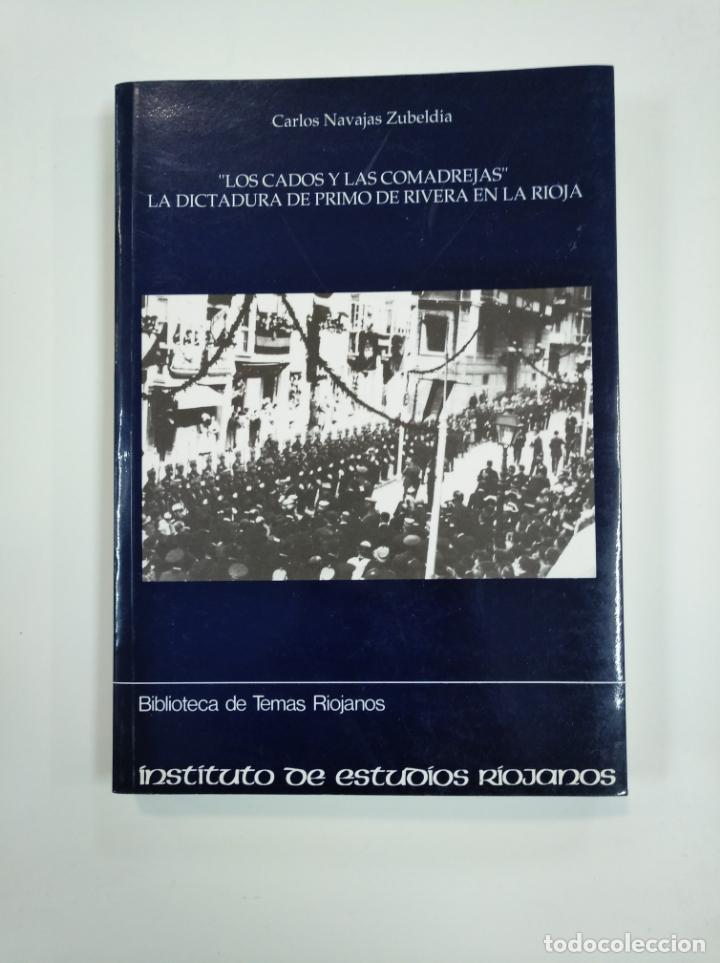 LOS CADOS Y LAS COMADREJAS: LA DICTADURA DE PRIMO DE RIVERA EN LA RIOJA. CARLOS NAVAJAS. TDK383 (Libros de Segunda Mano - Historia - Otros)