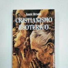 Libros de segunda mano: CRISTIANISMO ESOTERICO O LOS MISTERIOS MENORES. - ANNIE BESANÍ. TEOREMA EDICOMUNICACION. TDK383. Lote 159549994