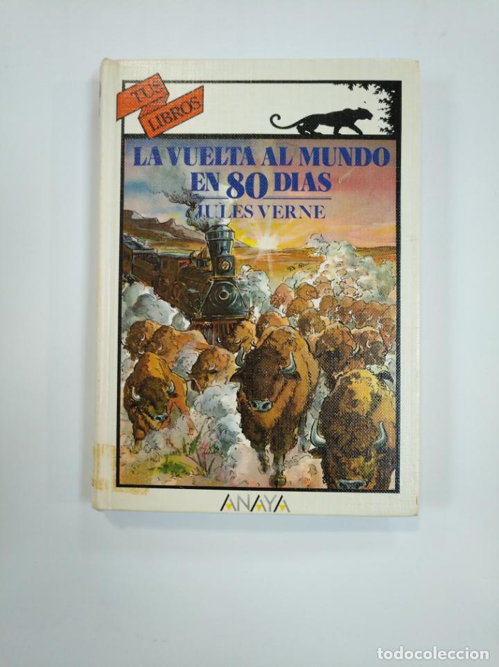 LA VUELTA AL MUNDO EN 80 DIAS. JULIO VERNE. TUS LIBROS ANAYA Nº 37. TDK383 (Libros de Segunda Mano - Literatura Infantil y Juvenil - Otros)