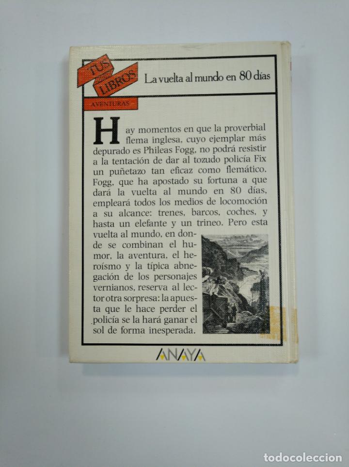 Libros de segunda mano: LA VUELTA AL MUNDO EN 80 DIAS. JULIO VERNE. TUS LIBROS ANAYA Nº 37. TDK383 - Foto 2 - 159550454