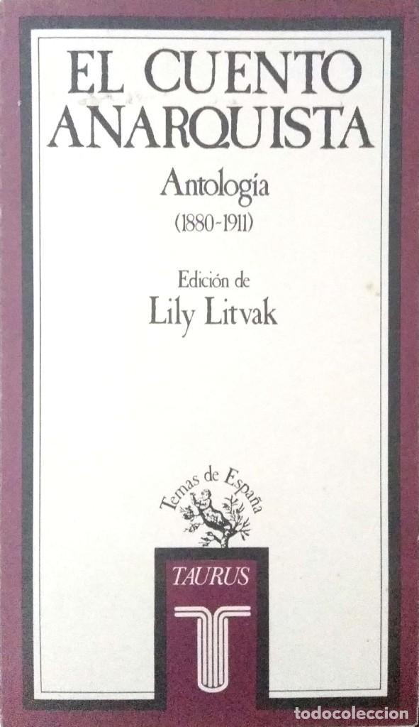 LILY LITVAK. EL CUENTO ANARQUISTA. ANTOLOGÍA (1880-1911). MADRID. 1982. (Libros de Segunda Mano (posteriores a 1936) - Literatura - Otros)