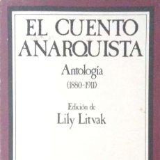 Libros de segunda mano: LILY LITVAK. EL CUENTO ANARQUISTA. ANTOLOGÍA (1880-1911). MADRID. 1982.. Lote 159553410