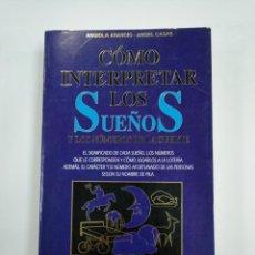 Libros de segunda mano: CÓMO INTERPRETAR LOS SUEÑOS Y LOS NÚMEROS DE LA SUERTE. ANGIOLA ARANCIO, ANGEL CASAS. TDK383. Lote 159556218