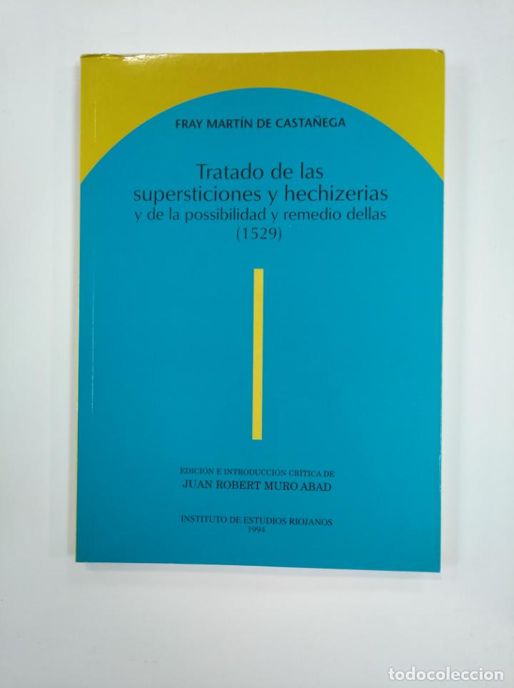 TRATADO DE LAS SUPERSTICIONES Y HECHIZERIAS. FRAY MARTIN DE CASTAÑEGA. 1529. TDK383 (Libros de Segunda Mano - Parapsicología y Esoterismo - Otros)