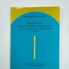 Libros de segunda mano: TRATADO DE LAS SUPERSTICIONES Y HECHIZERIAS. FRAY MARTIN DE CASTAÑEGA. 1529. TDK383. Lote 159557498