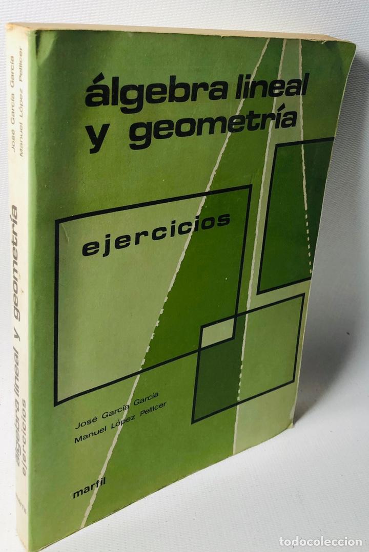 ÁLGEBRA LINEAL Y GEOMETRÍA ••• EJERCICIOS•• ED. MARFIL (Libros de Segunda Mano - Ciencias, Manuales y Oficios - Otros)