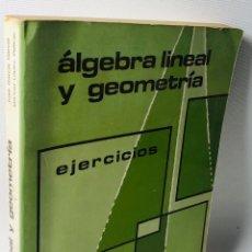 Libros de segunda mano: ÁLGEBRA LINEAL Y GEOMETRÍA ••• EJERCICIOS•• ED. MARFIL. Lote 159560789