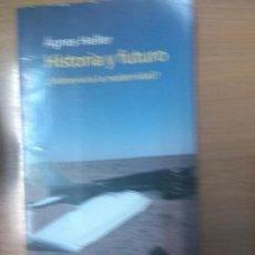 Libros de segunda mano: HISTORIA Y FUTURO ¿SOBREVIVIRÁ LA MODERNIDAD? HELLER, ÁGNES. Lote 159579774