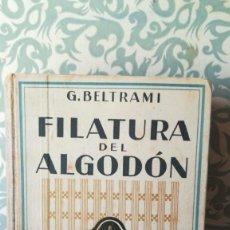 Libros de segunda mano: FILATURA DEL ALGODÓN . Lote 159590390