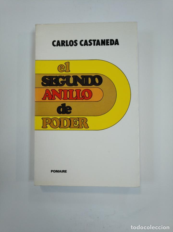 EL SEGUNDO ANILLO DE PODER. CARLOS CASTANEDA. EDICIONES POMAIRE. TDK383 (Libros de Segunda Mano - Parapsicología y Esoterismo - Otros)