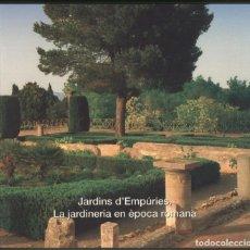 Libros de segunda mano: JARDINS D'EMPURIES. LA JARDINERIA EN EPOCA ROMANA.- . Lote 159649034
