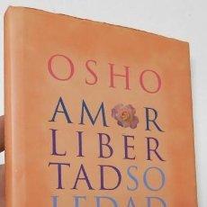 Libros de segunda mano: AMOR, LIBERTAD Y SOLEDAD - OSHO. Lote 159655334