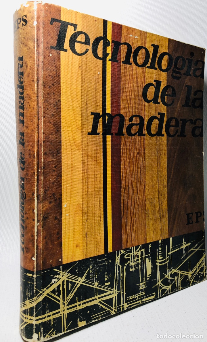 TECNOLOGIA DE LA MADERA ·· BIBLIOTECA PROFESIONAL EPS ·· ED. DON BOSCO ·· (Libros de Segunda Mano - Ciencias, Manuales y Oficios - Otros)