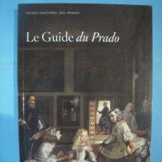 Libros de segunda mano: LE GUIDE DU PRADO - VV.AA. - MUSEO NACIONAL DEL PRADO, 2012 (ILUSTRADO, EN FRANCES, COMO NUEVO). Lote 159675830