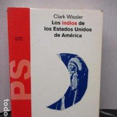 Libros de segunda mano: LOS INDIOS DE LOS ESTADOS UNIDOS DE AMERICA - ILUSTRADO - CLARK WISSLER. Lote 159693242