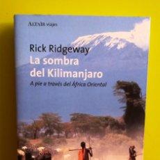 Libros de segunda mano: LA SOMBRA DEL KILIMANJARO : A PIE A TRAVÉS DEL ÁFRICA ORIENTAL . Lote 159699466