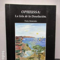 Libros de segunda mano: LA ISLA DE LA DESOLACION - PEDRO MENEDEZ. Lote 159702522