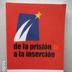 Libros de segunda mano: DE LA PRISION A LA INSERCION - COMO NUEVO.. Lote 159713346