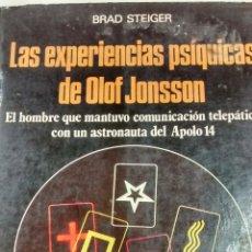 Libros de segunda mano: LAS EXPERIENCIES PSIQUICAS DE OLOF JONSSON DE BRAD STEIGER (MARTINEZ ROCA). Lote 159646786