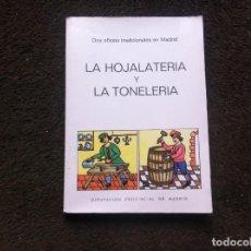 Libros de segunda mano: MATILDE FERNÁNDEZ-CARMEN ORTIZ. LA HOJALATERÍA Y LA TONELERÍA. DOS OFICIOS TRADICIONALES DE MADRID. . Lote 159734954