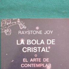 Libros de segunda mano: LA BOLA DE CRISTAL O EL ARTE DE CONTEMPLAR. Lote 159770938