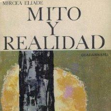 Libros de segunda mano: MIRCEA ELIADE, MITO Y REALIDAD. Lote 159805150