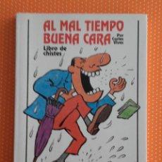 Libros de segunda mano: A MAL TIEMPO BUENA CARA. CARLES VIVES. LIBRO DE CHISTES. SÍRIUS. BARCELONA. 1994. . Lote 159827102