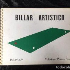 Libros de segunda mano: BILLAR ARTISTICO - INICIACION - VALERIANO PARERA SANS - LIMITADO Y NUMERADO - DEDICATORIA AUTOR. Lote 159836046
