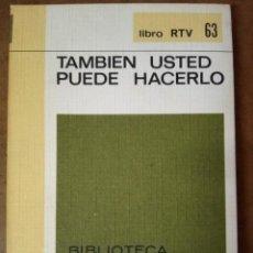 Libros de segunda mano: LIBRO RTV Nº 63 TAMBIEN USTED PUEDE HACERLO - BIBLIOTECA BASICA SALVAT - OFM15. Lote 159836138
