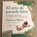 Libros de segunda mano: XIMENA MAIER. EL ARTE DE PASARLO BIEN.. Lote 159838017