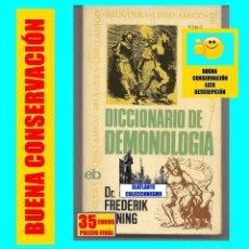 Libros de segunda mano: DICCIONARIO DE DEMONOLOGÍA - DR. FREDERIK KONING - DEMONIOS MAL BRUJERÍA - ILUSTRADO - BRUGUERA. Lote 159865026