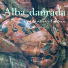 Libri di seconda mano: ALBA DAURADA. L´ART DEL RETAULE . Lote 159867042