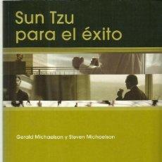 Libros de segunda mano: SUN TZU PARA EL ÉXITO, GERALD MICHAELSON Y STEVEN MICHAELSON. Lote 159901254