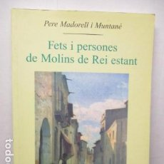 Libros de segunda mano: FETS I PERSONES DE MOLINS DE REI ESTANT – PERE MADORELL I MUNTANÉ - MUY BUEN ESTADO - FIRMADO POR AU. Lote 184899458