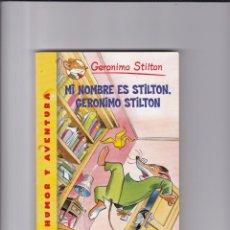 Libros de segunda mano: GERONIMO STILTON - MI NOMBRE ES STILTON, GERONIMO STILTON / Nº 1 - EDICIONES DESTINO 2009. Lote 159939014