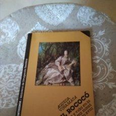 Libros de segunda mano: EL ROCOCÓ. ARTE Y VIDA EN LA PRIMERA MITAD DEL SIGLO XVIII.. Lote 159837430