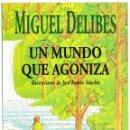 Libros de segunda mano: UN MUNDO QUE AGONIZA - MIGUEL DELIBES - PLAZA JANES 1992. Lote 159953254