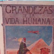Libros de segunda mano: GRANDEZAS DE LA VIDA HUMANA DE JOSE OSES LARUMBE (MONTSERRAT) 1918. Lote 160027366