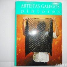 Libros de segunda mano: ANTÓN PULIDO(DIRECTOR) ARTISTAS GALEGOS PINTORES. REALISMOS, EXPRESIONISMOS, ABSTRACCIÓNS Y93562. Lote 160074498