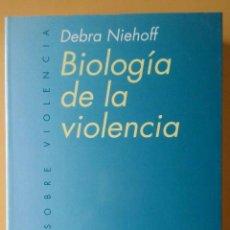 Libros de segunda mano: BIOLOGÍA DE LA VIOLENCIA. DEBRA NIEHOFF. ARIEL.. Lote 160085590
