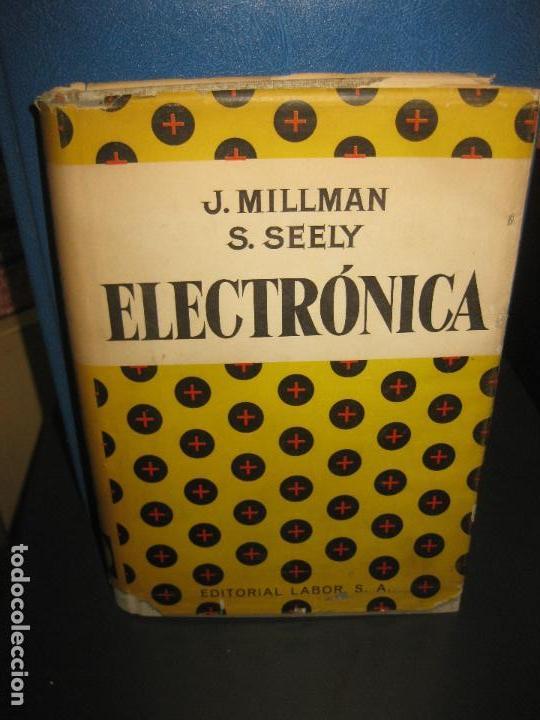 ELECTRONICA. J. MILLAN - S. SEELY. EDITORIAL LABOR 1960. (Libros de Segunda Mano - Ciencias, Manuales y Oficios - Otros)