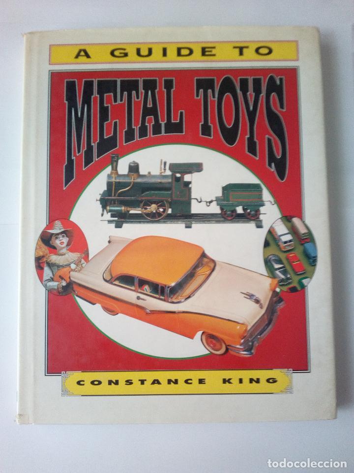 -A GUIDE TO METAL TOYS-CONSTANCE KING-INGLES 130 PAG (Libros de Segunda Mano - Bellas artes, ocio y coleccionismo - Otros)