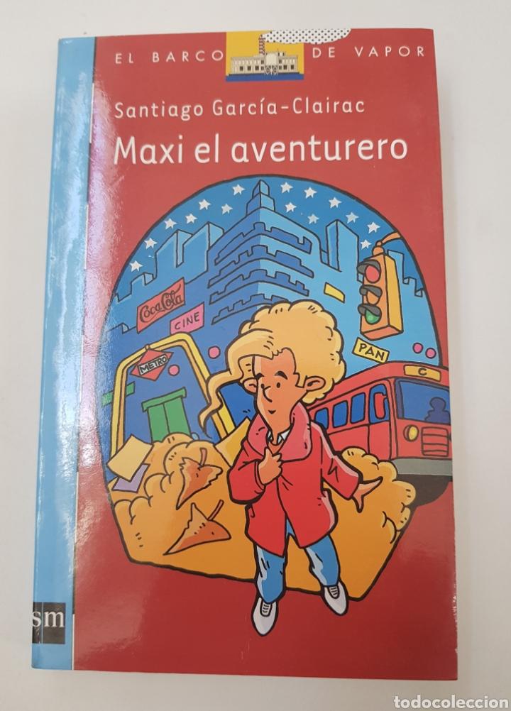 MAXI EL AVENTURERO - SANTIAGO GARCIA CLAIRAC - SM - BARCO VAPOR - TDK10 (Libros de Segunda Mano - Literatura Infantil y Juvenil - Otros)