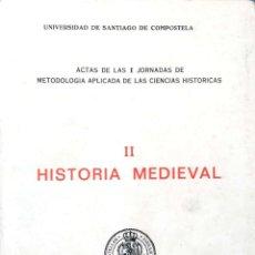 Libros de segunda mano: ACTAS I JORNADAS DE METODOLOGÍA APLICADA DE CIENCIAS HISTÓRICAS. II HISTORIA MEDIEVAL. VIGO. 1975.. Lote 160161306